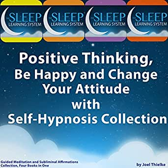 Amazon com: Positive Thinking, Be Happy, and Change Your