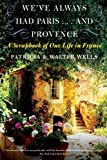 We've Always Had Paris... and Provence, Patricia Wells and Walter Wells, 0060898585