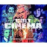 Cult Cinema: An Arrow Video Companion (Limited Edition) Hardback