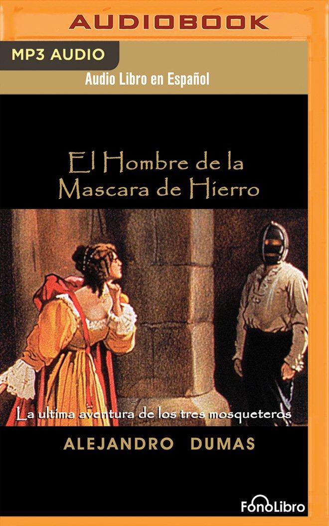 Download El Hombre de la Mascara de Hierro (The Man in the Iron Mask) (Spanish Edition) pdf epub