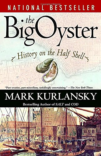 The Big Oyster: History on the Half Shell Oysters On The Half Shell