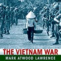 The Vietnam War: A Concise International History Audiobook by Mark Atwood Lawrence Narrated by Peter Berkrot