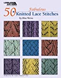 50 Fabulous Knitted Lace Stitches, Rita Weiss Creative Partners, 1601407831