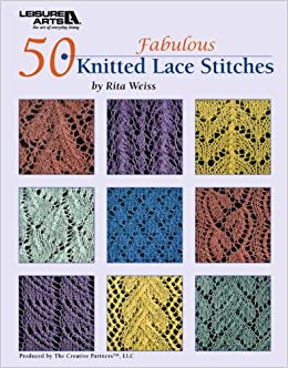 50 Fabulous Knitted Lace Stitches (Leisure Arts #4529 ...