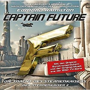 Die Die Macht des Sternenkaisers (Captain Future - Der Sternenkaiser 2) Hörspiel