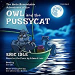 The Quite Remarkable Adventures of the Owl and the Pussycat | Eric Idle,John Du Prez - composer - libretto