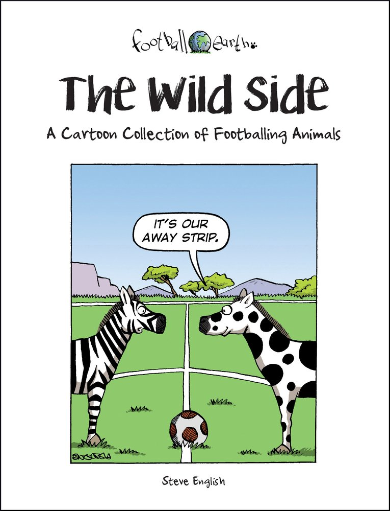 Download The Wild Side: A Cartoon Collection of Footballing Animals PDF