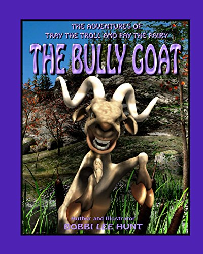 (The Bully Goat (The Adventures of Tray the Troll and Fay the Fairy Book)