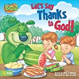 Let's Say Thanks to God!, Mark S. Bernthal and Exclaim Entertainment Staff, 0310714079