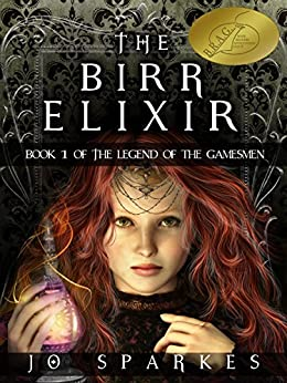 The Birr Elixir (The Legend of the Gamesmen Book 1) by [Sparkes, Jo]