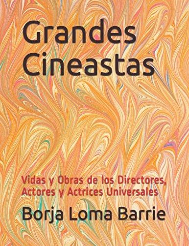 Grandes Cineastas: Vidas y Obras de los Directores, Actores y Actrices  Universales (Spanish Edition) [Borja Loma Barrie] (Tapa Blanda)