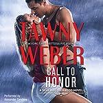 Call to Honor: A SEAL Brotherhood Novel, Book 1 | Tawny Weber