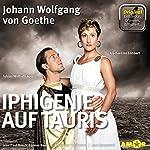 Iphigenie auf Tauris: Die wichtigsten Szenen im Original (Entdecke. Dramen. Erläutert.) | Johann Wolfgang von Goethe