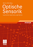 Optische Sensorik: Lasertechnik, Experimente, Light Barriers