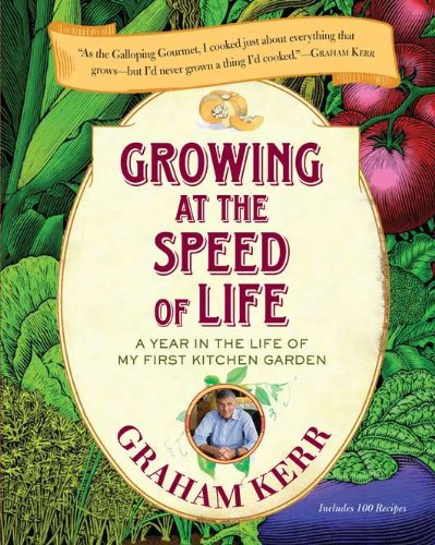 Growing at the Speed of Life: A Year in the Life of My First Kitchen Garden (Chefs Choice Vegetable Cutter)