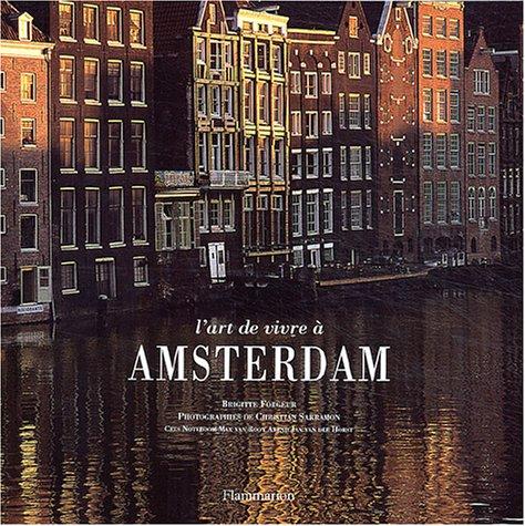 L'art de vivre à Amsterdam Relié – 10 novembre 2003 Brigitte Forgeur Christian Sarramon Flammarion 2082011828