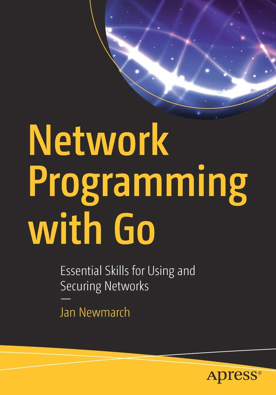 Network Programming With Go  Essential Skills For Using And Securing Networks