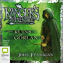 The Ruins of Gorlan: Ranger's Apprentice, Book 1 Audiobook by John Flanagan Narrated by William Zappa