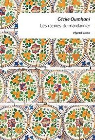 Les racines du mandarinier par Cécile Oumhani