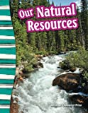 Our Natural Resources (Social Studies Readers : Content and Literacy)