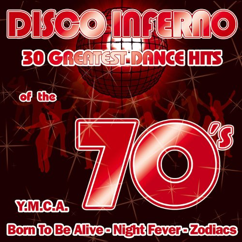 Disco Inferno-30 Greatest Dance Hits Of The 70's]()