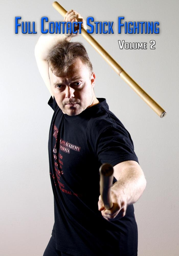 Full Contact Stick Fighting: Volume 2