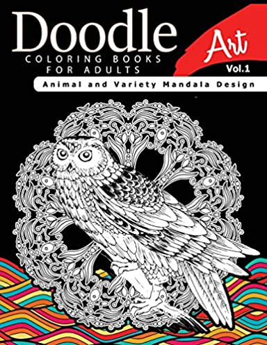 Doodle Coloring Books for Adults Art Vol.1: Animal and Variety Mandala Design