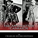 The Greatest Civil War Battles: The Appomattox Campaign Audiobook by  Charles River Editors, J.D. Mitchell Narrated by Keith Peters