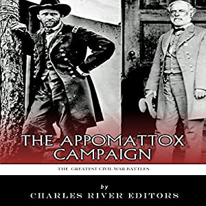 The Greatest Civil War Battles: The Appomattox Campaign Audiobook