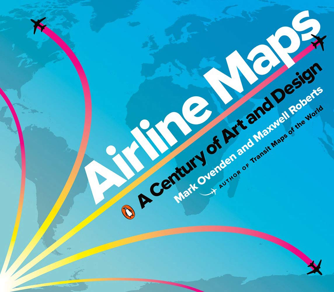 Buy Airline Maps: A Century of Art and Design Book Online at ...