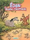 Eden : le globe-trotter<br /> Eden