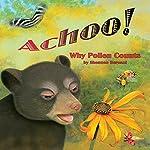 Achoo!: Why Pollen Counts | Shennen Bersani