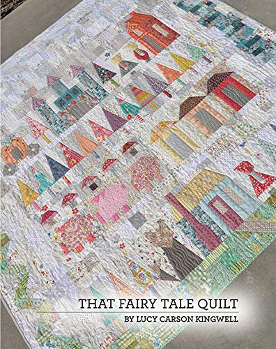 (That Fairy Tale Quilt Pattern Booklet by Lucy Carson Kingwell JKD-5507 )
