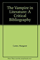 The Vampire in Literature: A Critical Bibliography (Studies in Speculative Fiction) Hardcover