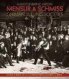 img - for Mensur & Schmiss: German Dueling Societies book / textbook / text book