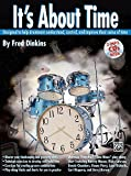It's About Time: Designed to Help Drummers Understand, Control, and Improve Their Sense of Time, Book & 2 MP3 CDs by Fred Dinkins (2003-10-01)