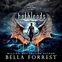 Hotbloods Audiobook by Bella Forrest Narrated by Brittany Pressley