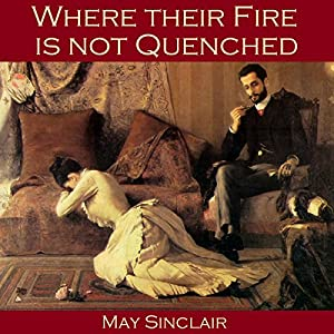 Where their Fire is not Quenched Audiobook