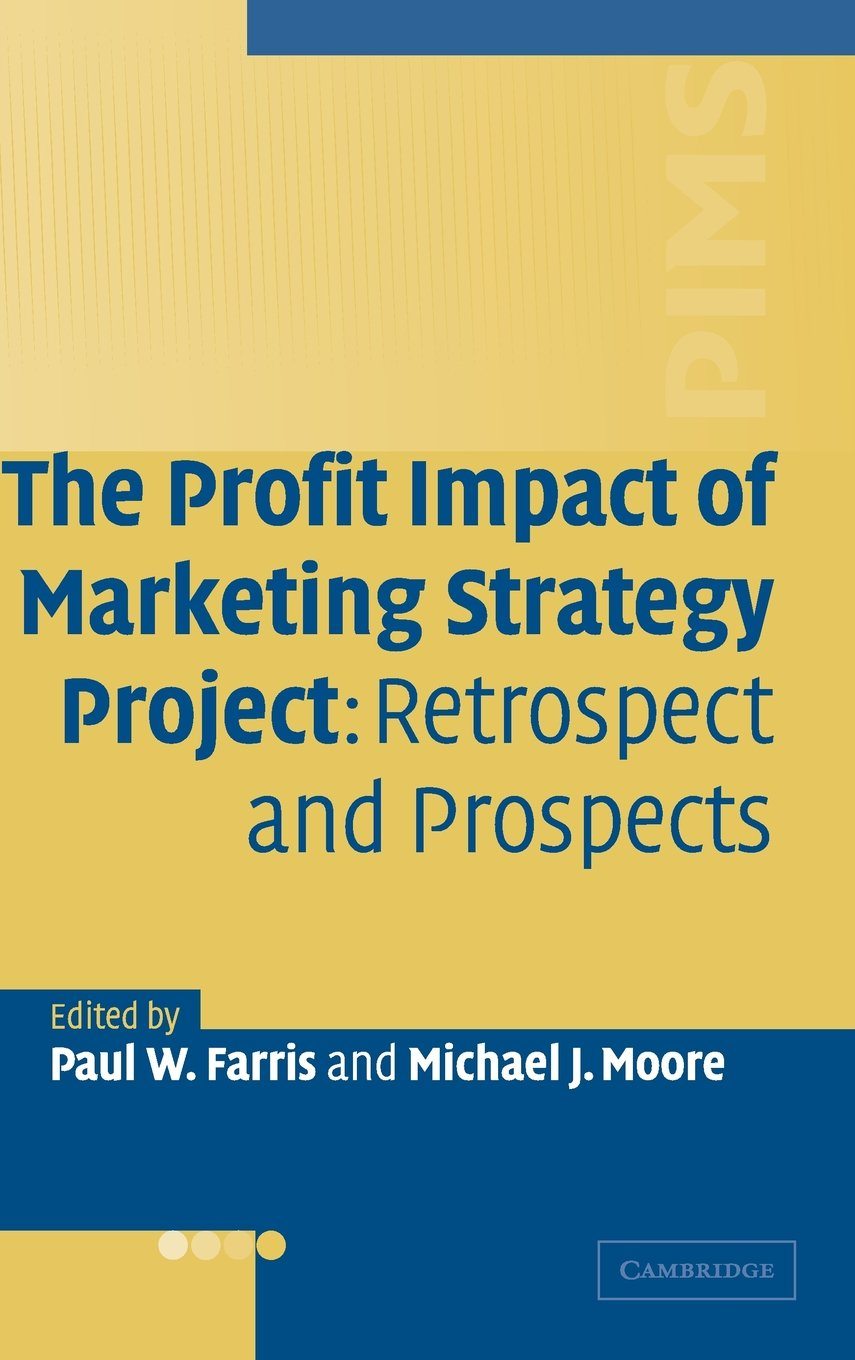 The Profit Impact of Marketing Strategy Project: Retrospect and Prospects PDF