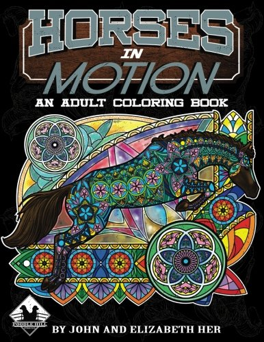 Horses in Motion: an Adult Coloring Book (Volume 1)