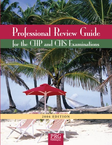 Professional Review Guide for the CHP and CHS Examinations, 2006 Edition (Professional Review Guide for the Chp & CHS Examinations)