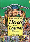 Look and Find Heroes and Legends: Pecos Bill, Tarzan, Johnny Appleseed, King Arthur, Hercules, and More