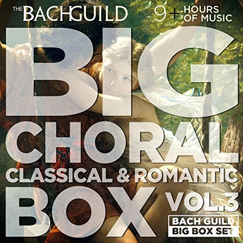 Big Choral Box Vol III, Classical and Romantic (Romantic Music Choral)