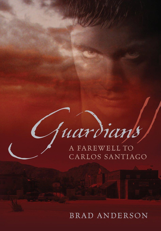 Guardians II: A Farewell to Carlos Santiago PDF