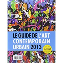 Guide de l'art contemporain urbain 2013
