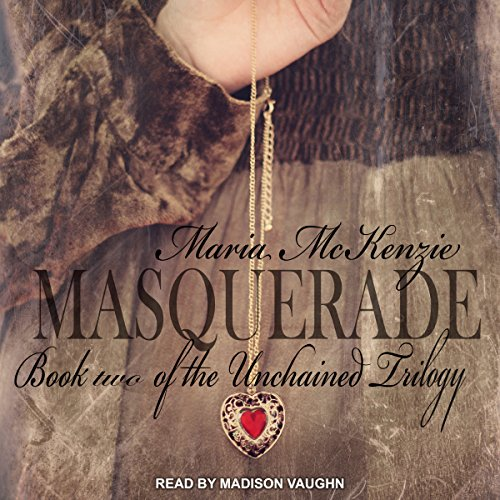 Masquerade: Unchained Trilogy, Book 2 by Tantor Audio