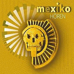 Mexiko hören