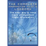 The Complete Paramotor Pilot's Log book