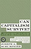 img - for Can Capitalism Survive?: Creative Destruction and the Future of the Global Economy book / textbook / text book