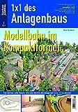 Modellbahn im Kompaktformat - Viel Betrieb, tolle Details: Wie eine Märklin-H0-Anlage auf 3,3 x 1,5 m entsteht - Eisenbahn Journal 1 x 1 des Anlagenbaus 1-2011